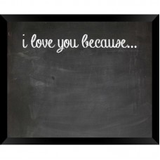 PTM Images I Love You Because Wall Mounted Chalkboard QTM3406